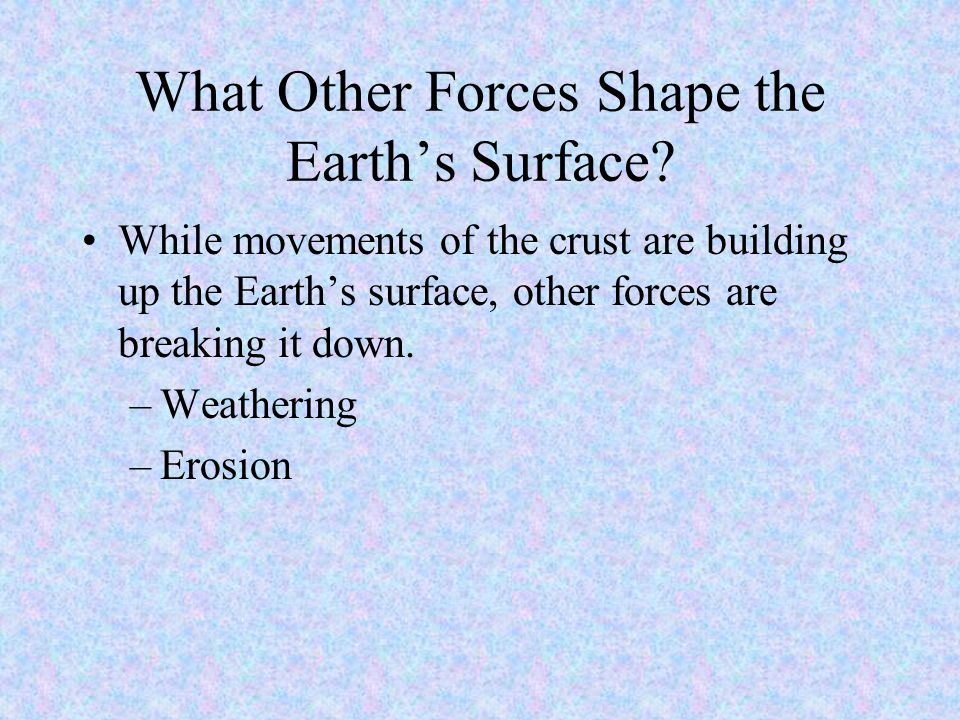 What Other Forces Shape the Earth's Surface