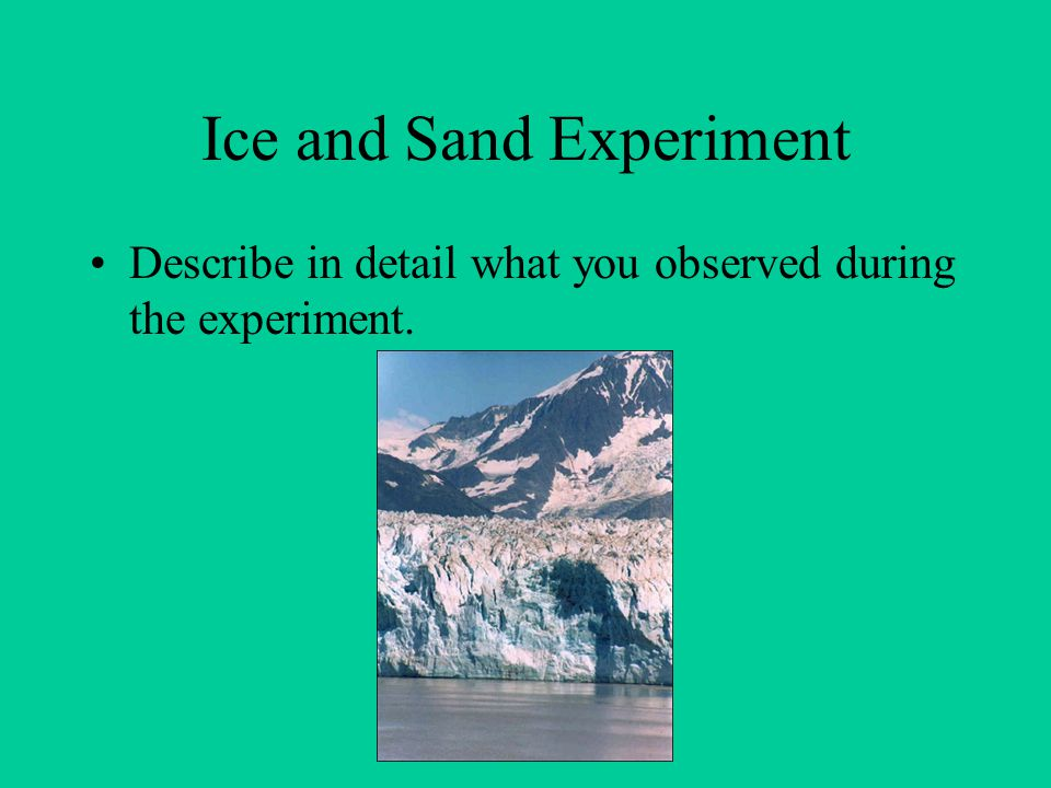 Ice and Sand Experiment