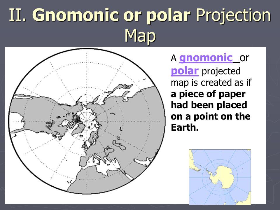 II. Gnomonic or polar Projection Map