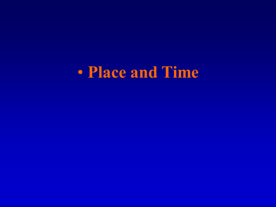 Place and Time