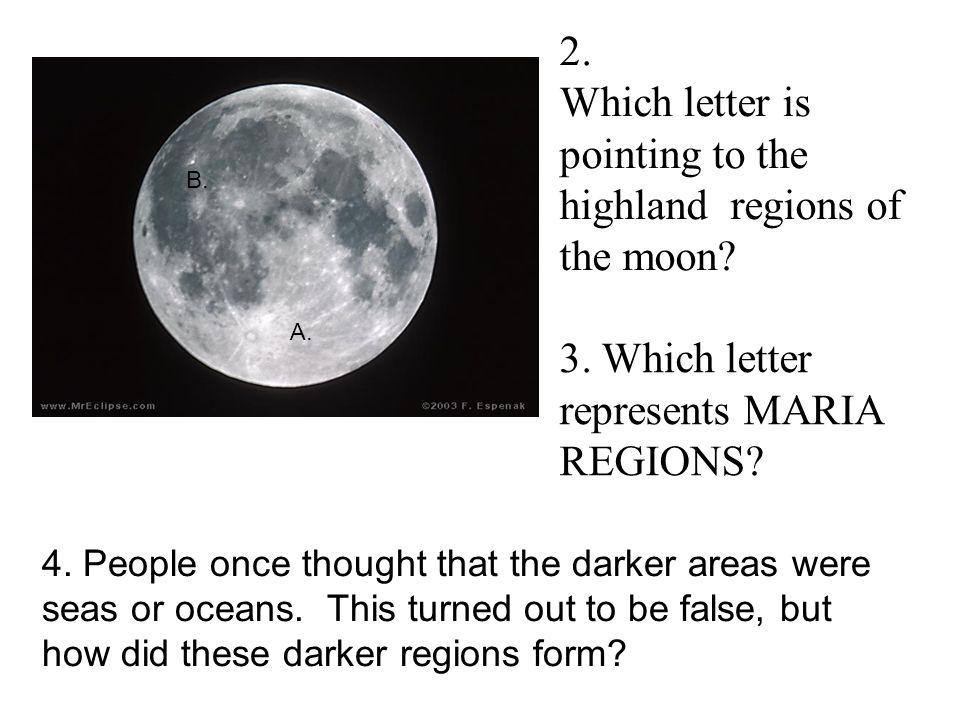 Which letter is pointing to the highland regions of the moon