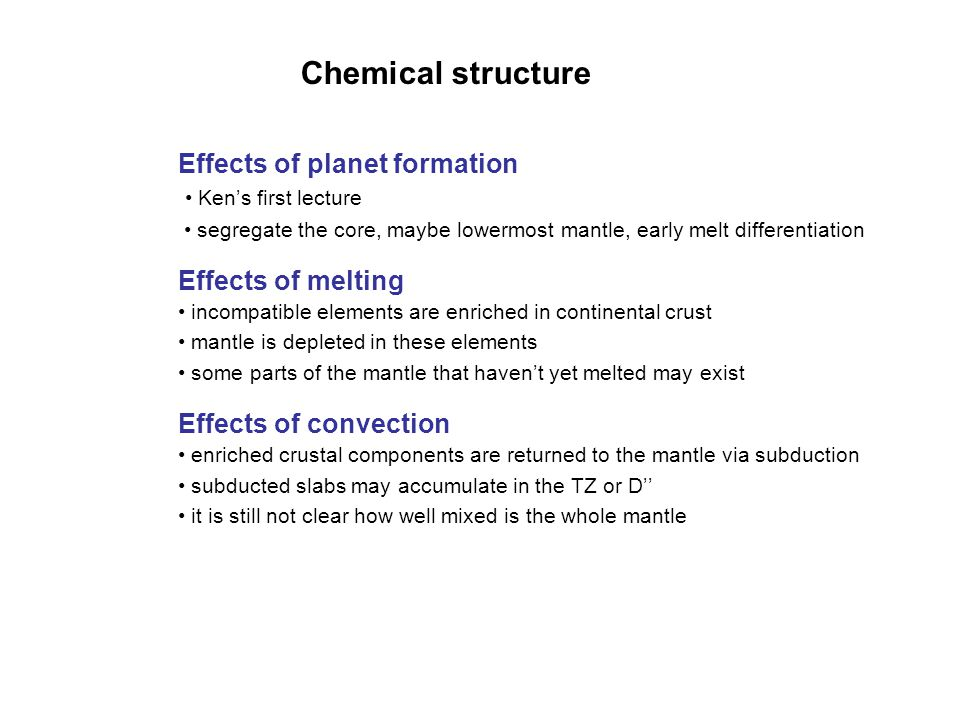 Chemical structure Effects of planet formation Effects of melting