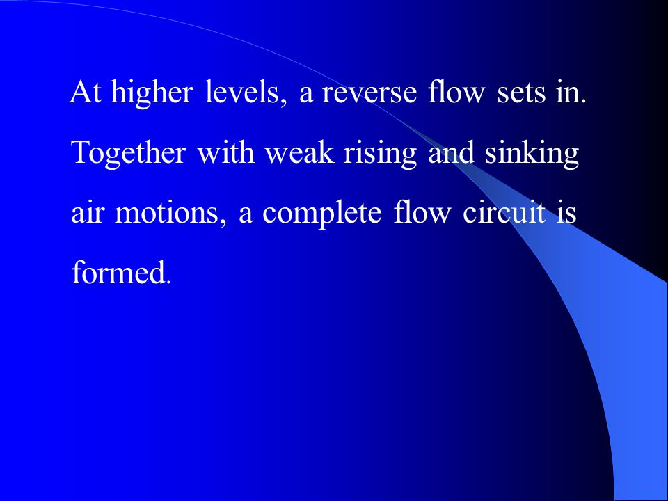 At higher levels, a reverse flow sets in.