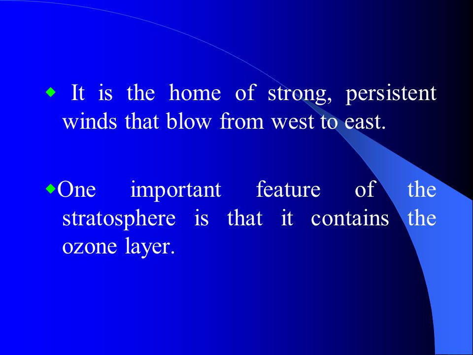 ◆ It is the home of strong, persistent winds that blow from west to east.