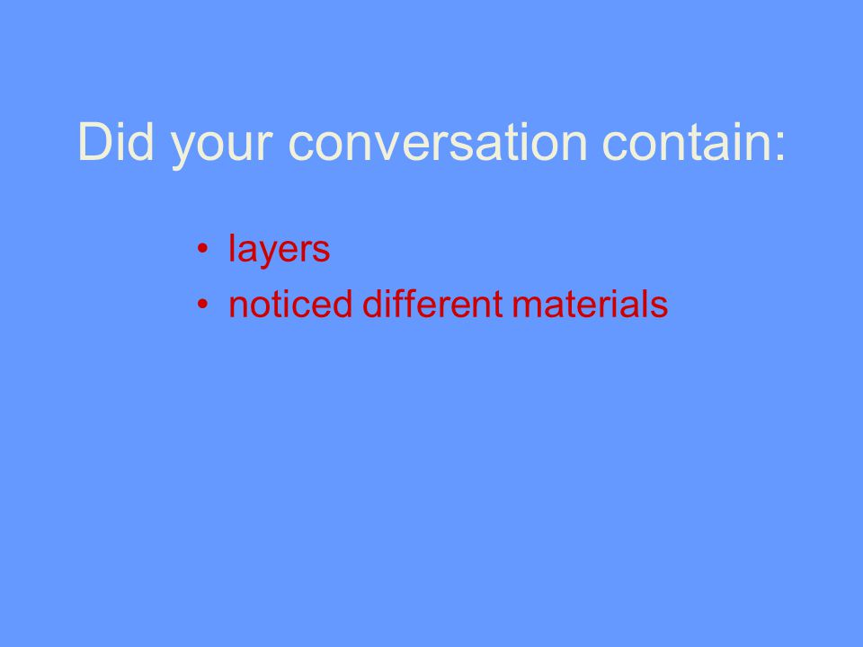 Did your conversation contain: