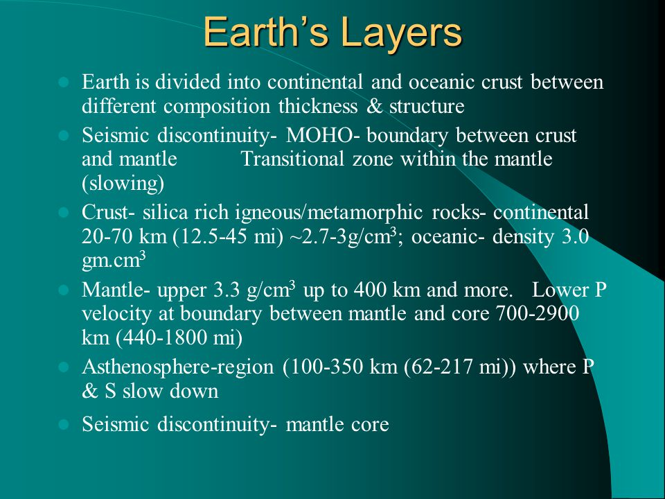 Earth's Layers Earth is divided into continental and oceanic crust between different composition thickness & structure.