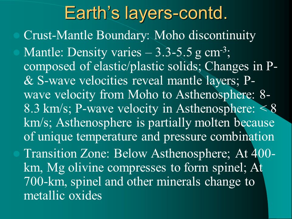 Earth's layers-contd. Crust-Mantle Boundary: Moho discontinuity