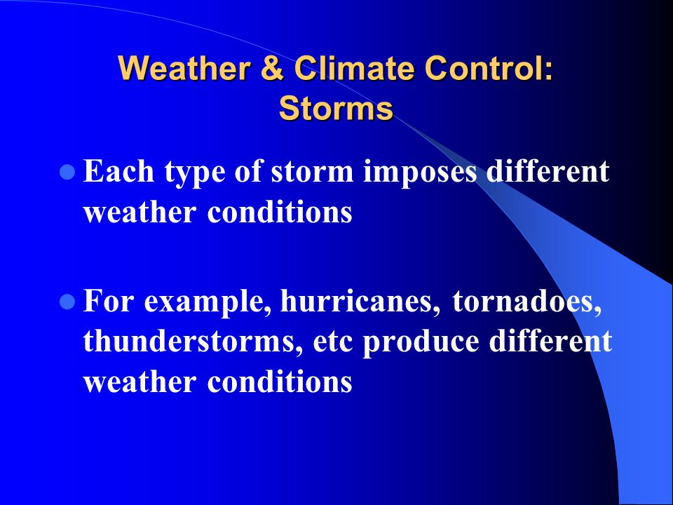 Weather & Climate Control: Storms