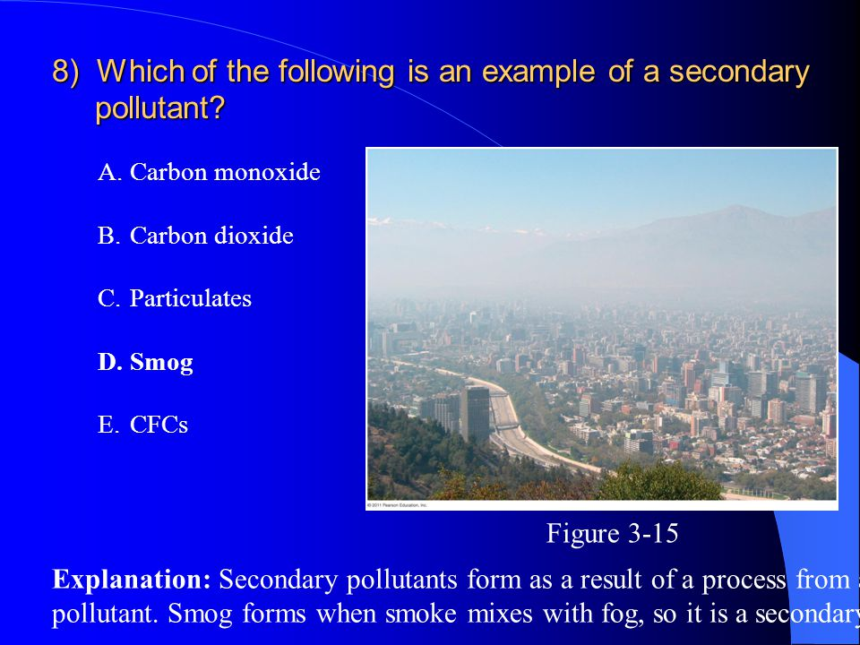 8) Which of the following is an example of a secondary pollutant