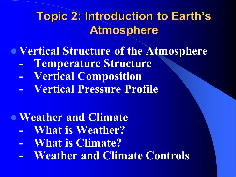 Topic 2: Introduction to Earth's Atmosphere