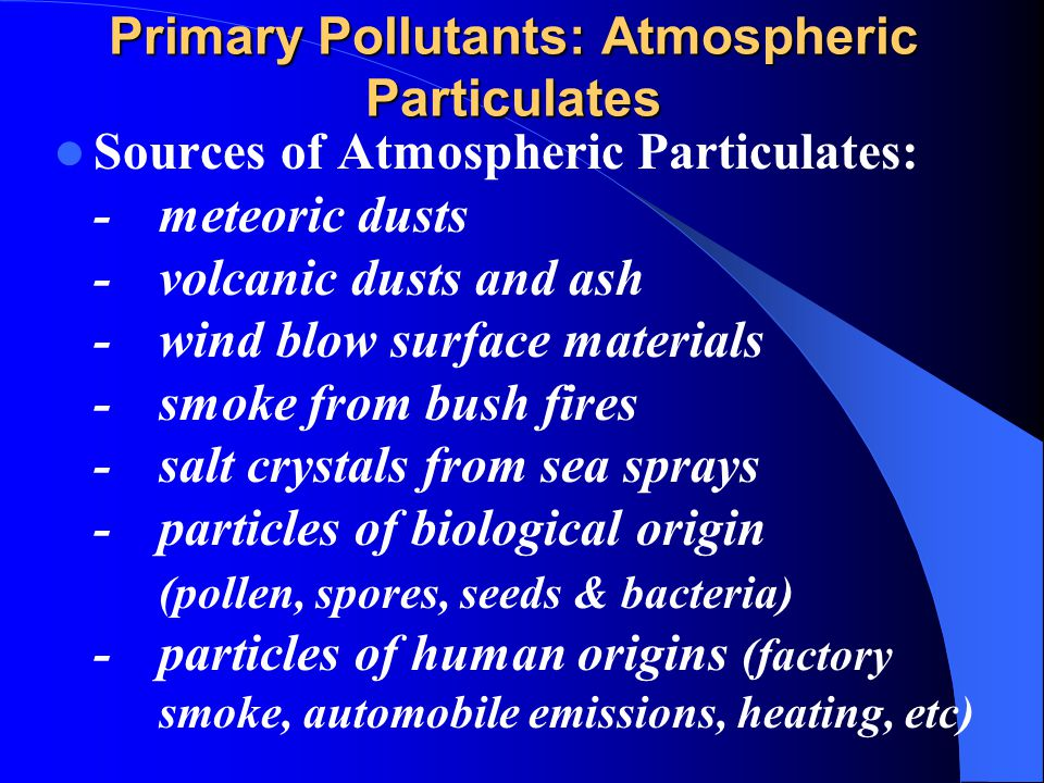 Primary Pollutants: Atmospheric Particulates