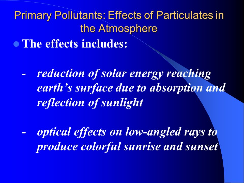 Primary Pollutants: Effects of Particulates in the Atmosphere