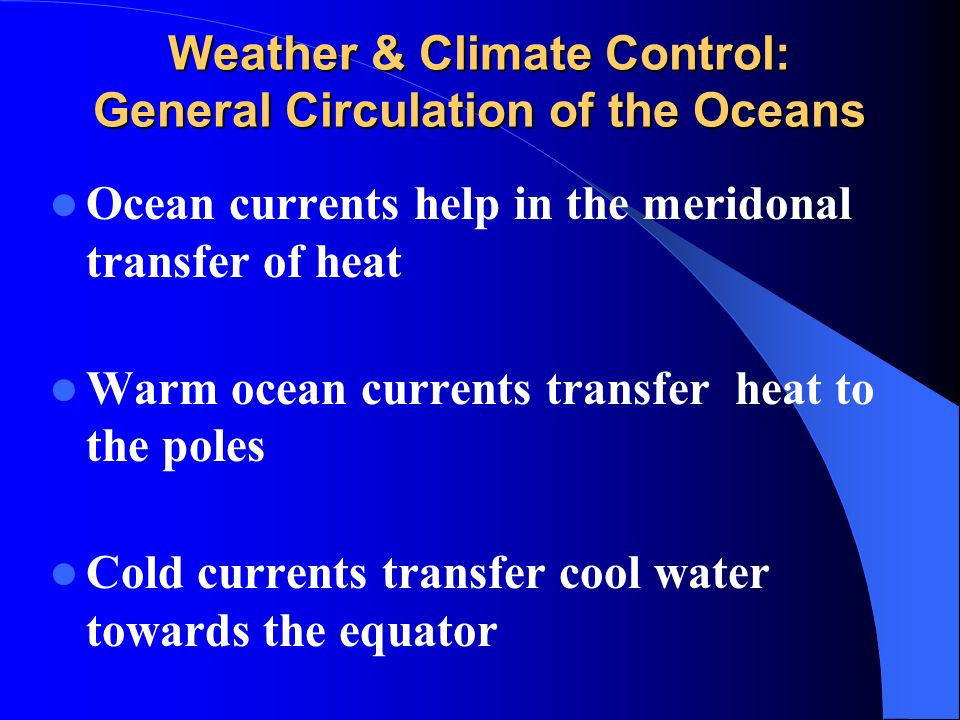 Weather & Climate Control: General Circulation of the Oceans