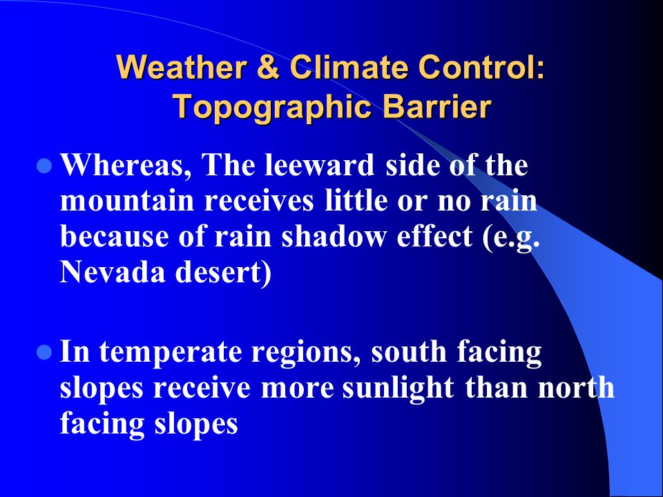 Weather & Climate Control: Topographic Barrier