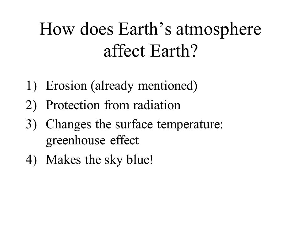 How does Earth's atmosphere affect Earth