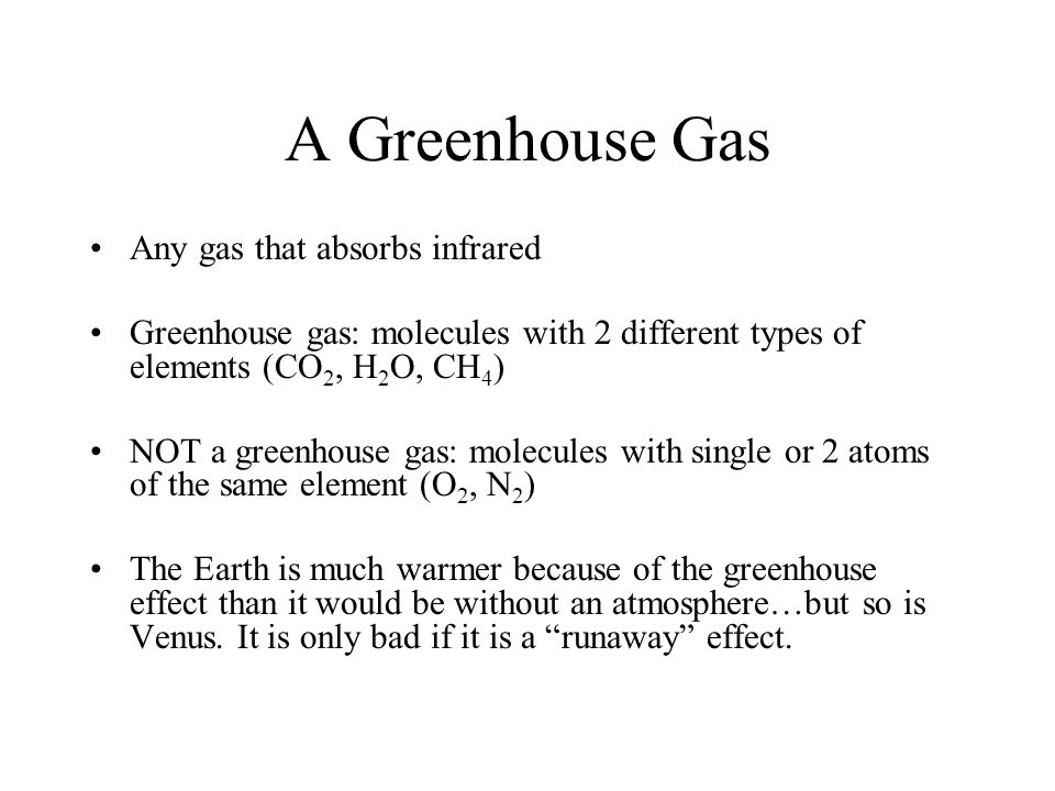 A Greenhouse Gas Any gas that absorbs infrared