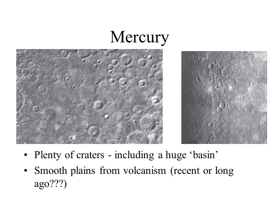 Mercury Plenty of craters - including a huge 'basin'