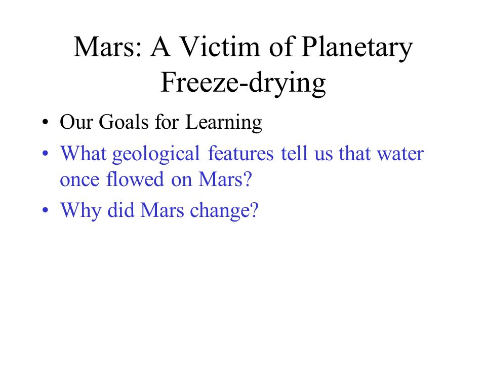 Mars: A Victim of Planetary Freeze-drying