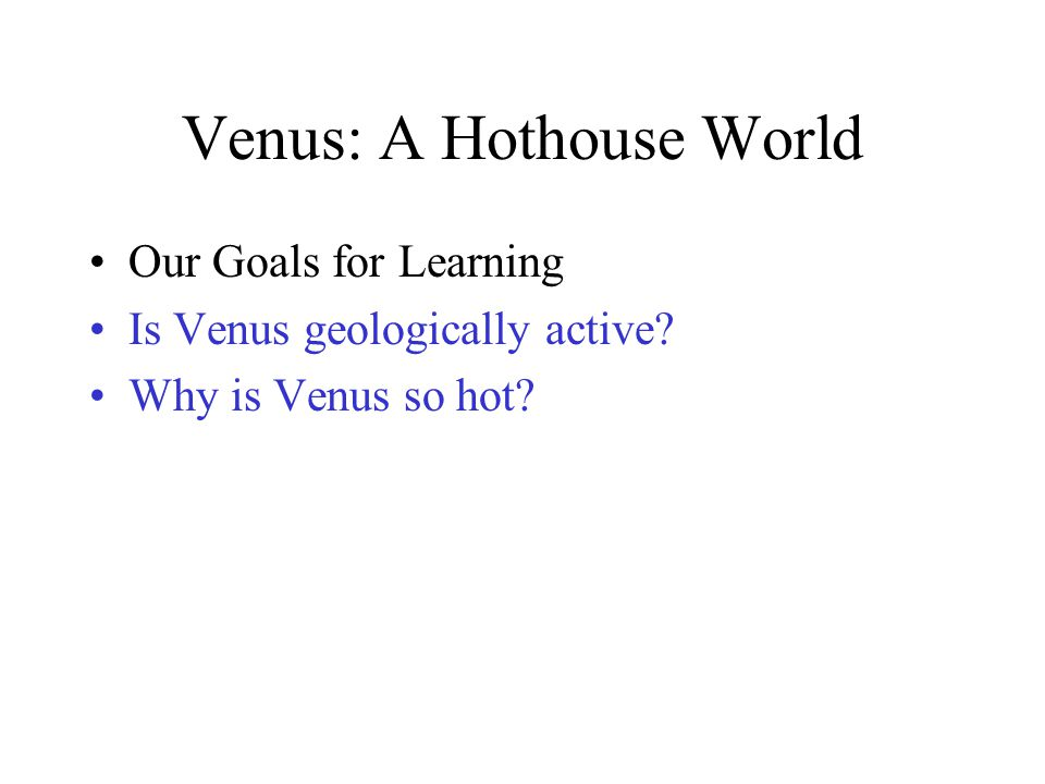 Venus: A Hothouse World