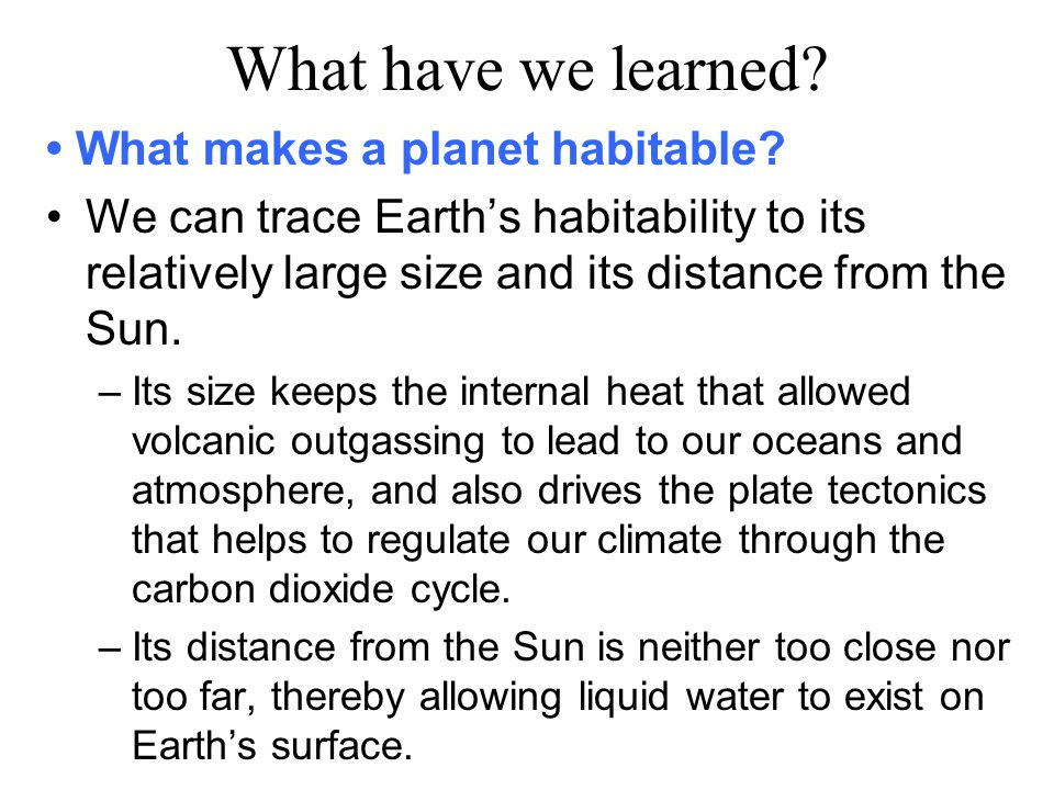 What have we learned • What makes a planet habitable