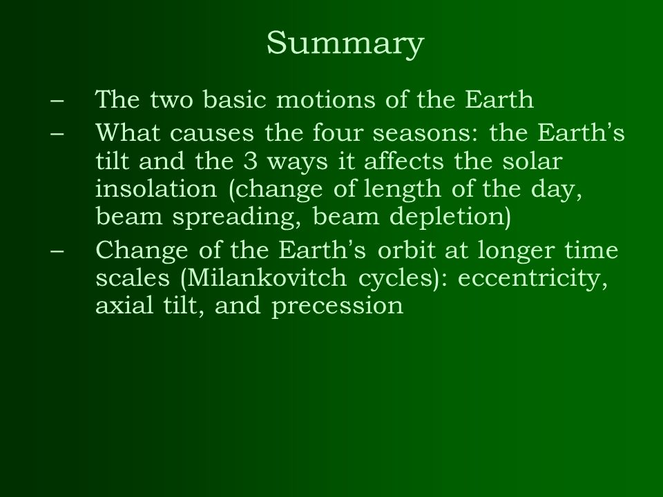 Summary The two basic motions of the Earth