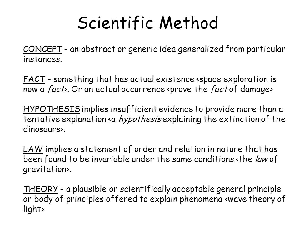 Scientific Method CONCEPT - an abstract or generic idea generalized from particular instances.