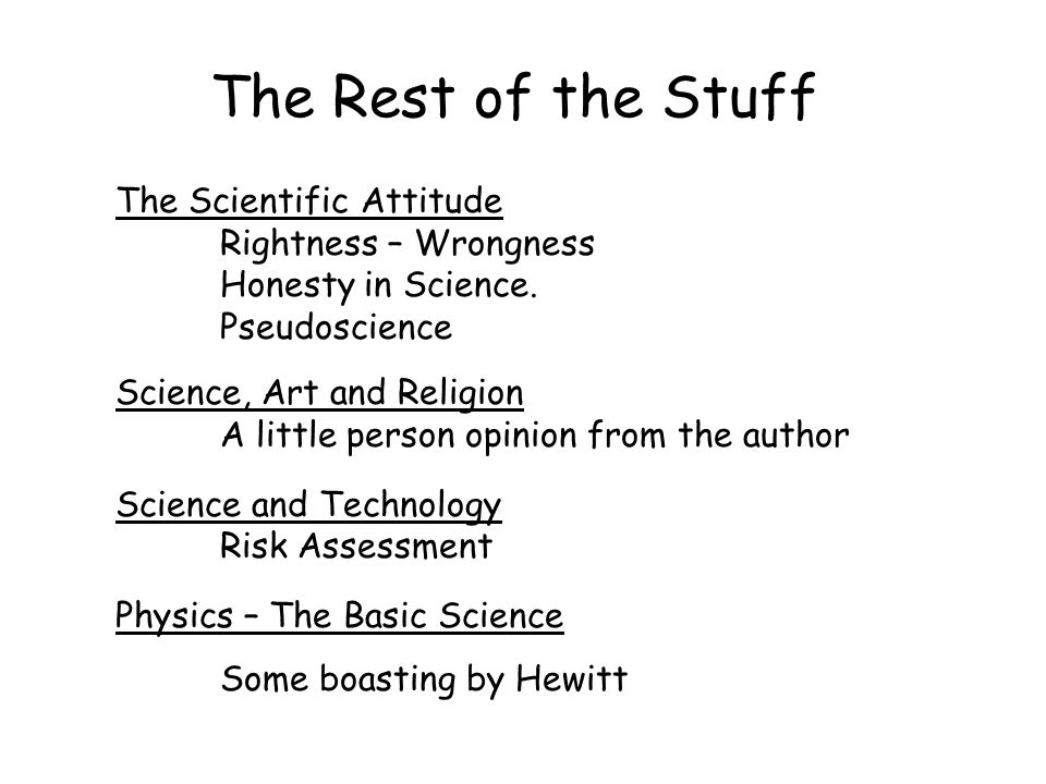 The Rest of the Stuff The Scientific Attitude Rightness – Wrongness