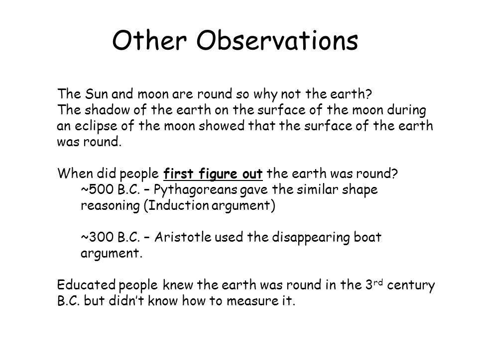 Other Observations The Sun and moon are round so why not the earth