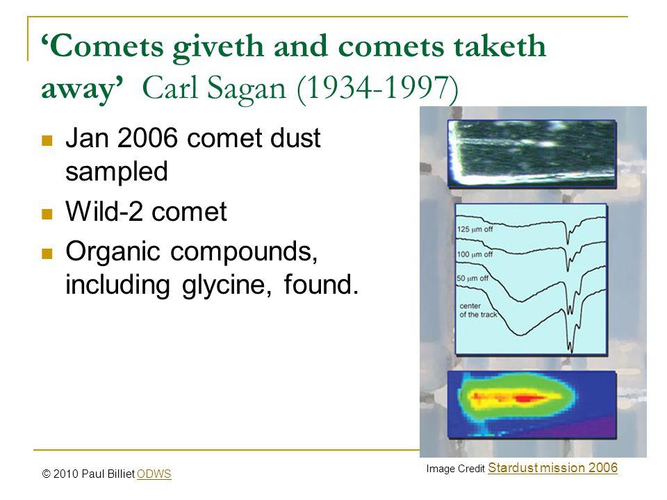'Comets giveth and comets taketh away' Carl Sagan (1934-1997)