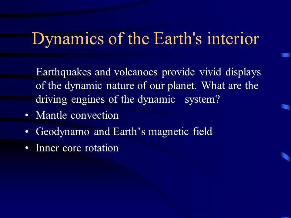 Dynamics of the Earth s interior