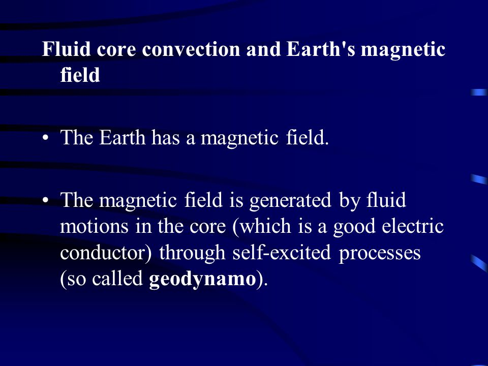 Fluid core convection and Earth s magnetic field