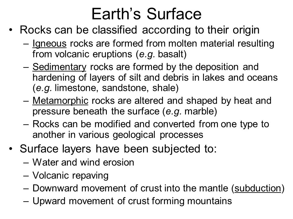 Earth's Surface Rocks can be classified according to their origin