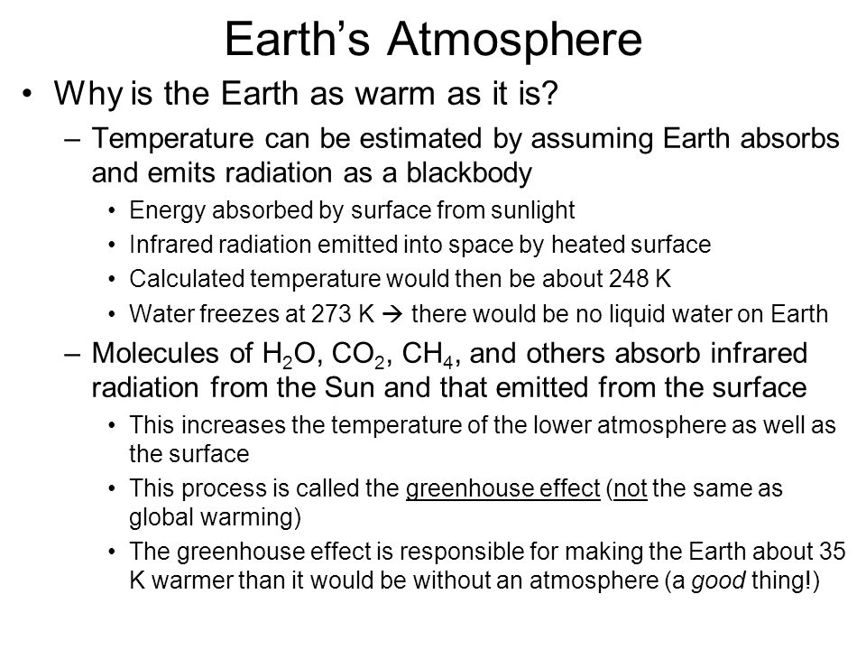 Earth's Atmosphere Why is the Earth as warm as it is