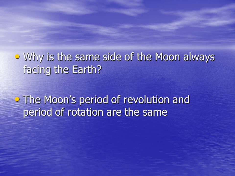 Why is the same side of the Moon always facing the Earth