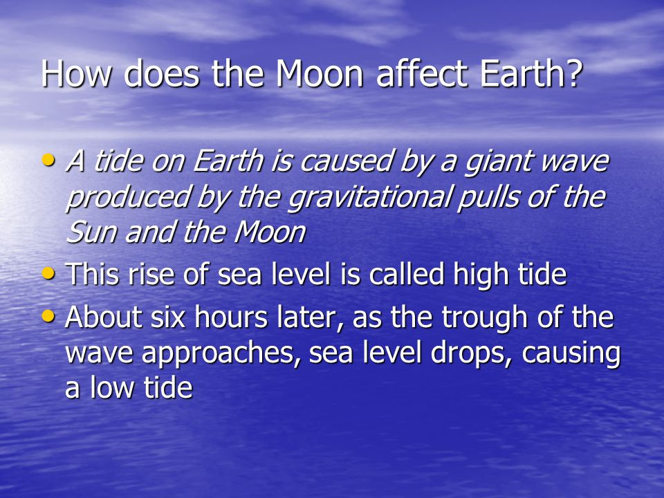 How does the Moon affect Earth