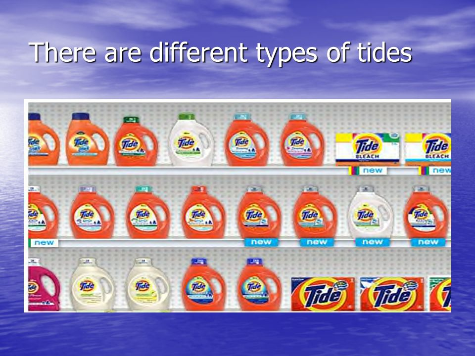 There are different types of tides
