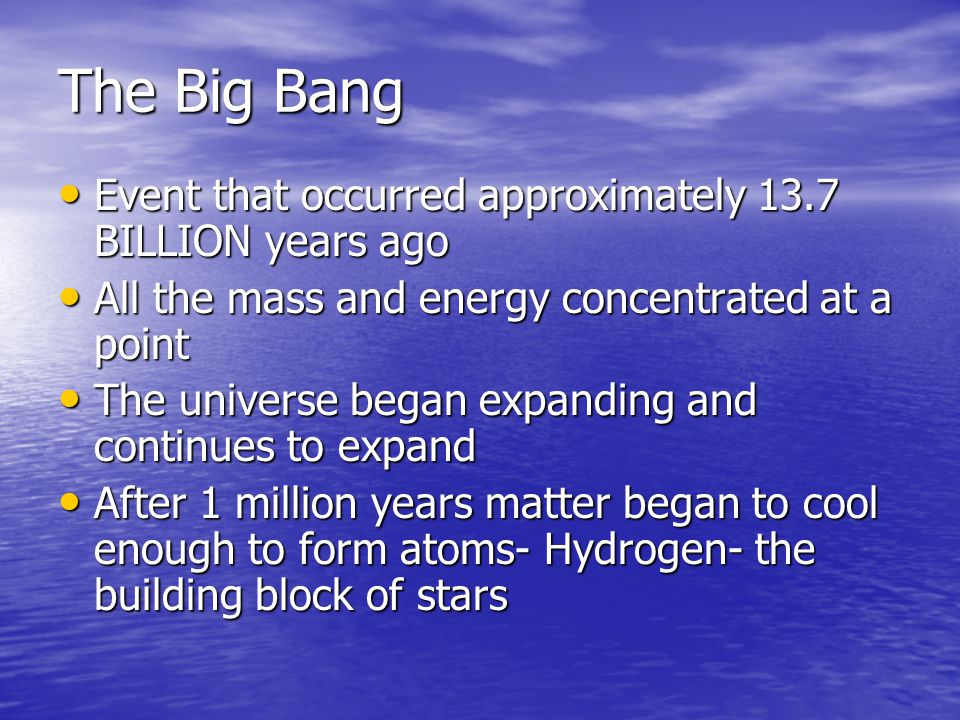 The Big Bang Event that occurred approximately 13.7 BILLION years ago