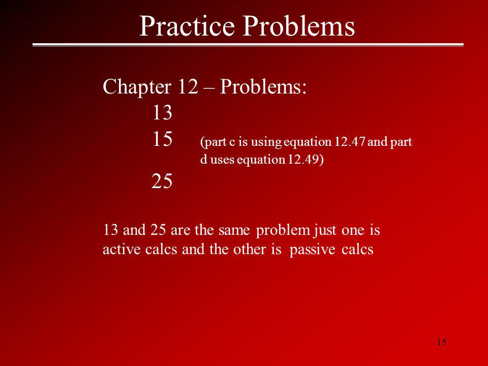 Practice Problems Chapter 12 – Problems: 13