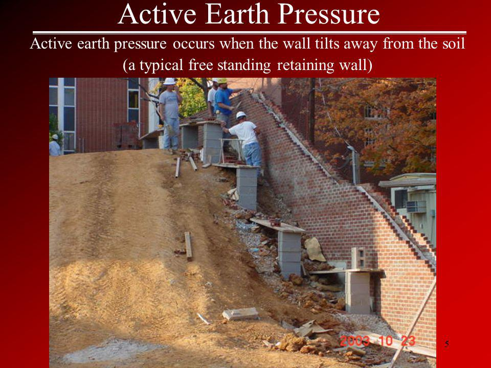Active Earth Pressure Active earth pressure occurs when the wall tilts away from the soil.