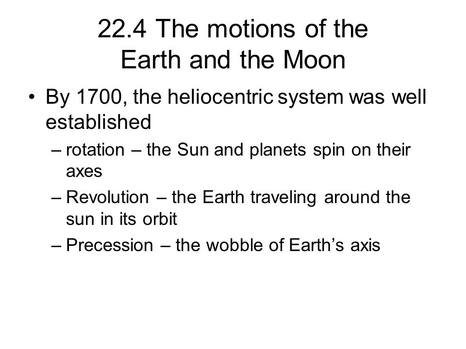 22.4 The motions of the Earth and the Moon