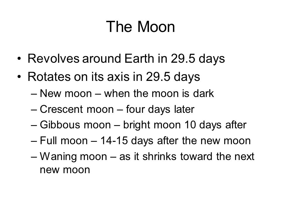 The Moon Revolves around Earth in 29.5 days