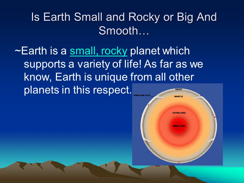 Is Earth Small and Rocky or Big And Smooth…