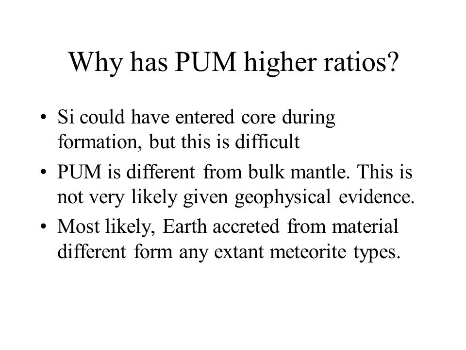 Why has PUM higher ratios