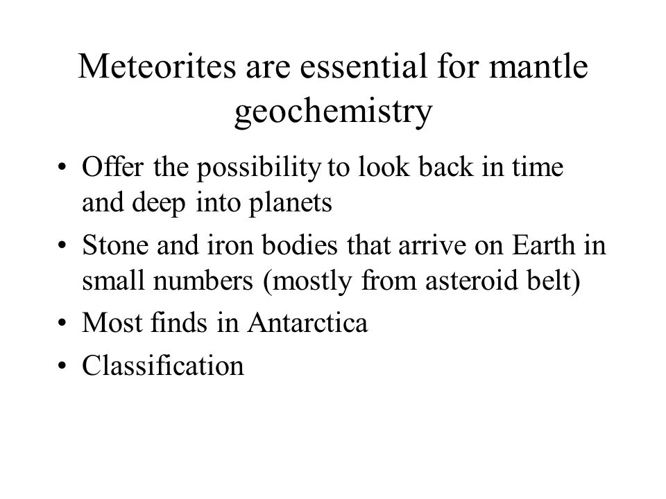 Meteorites are essential for mantle geochemistry