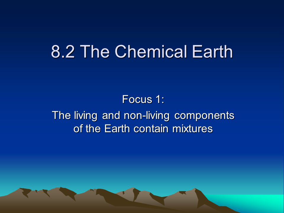 The living and non-living components of the Earth contain mixtures