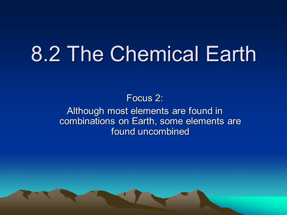 8.2 The Chemical Earth Focus 2: