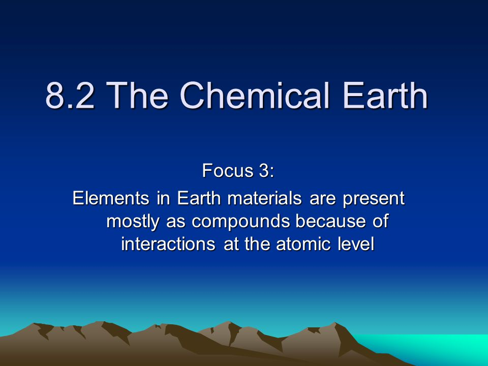 8.2 The Chemical Earth Focus 3: