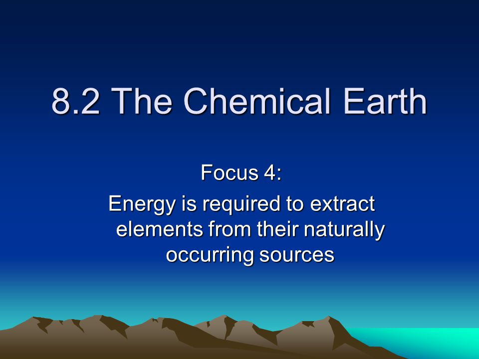 8.2 The Chemical Earth Focus 4: