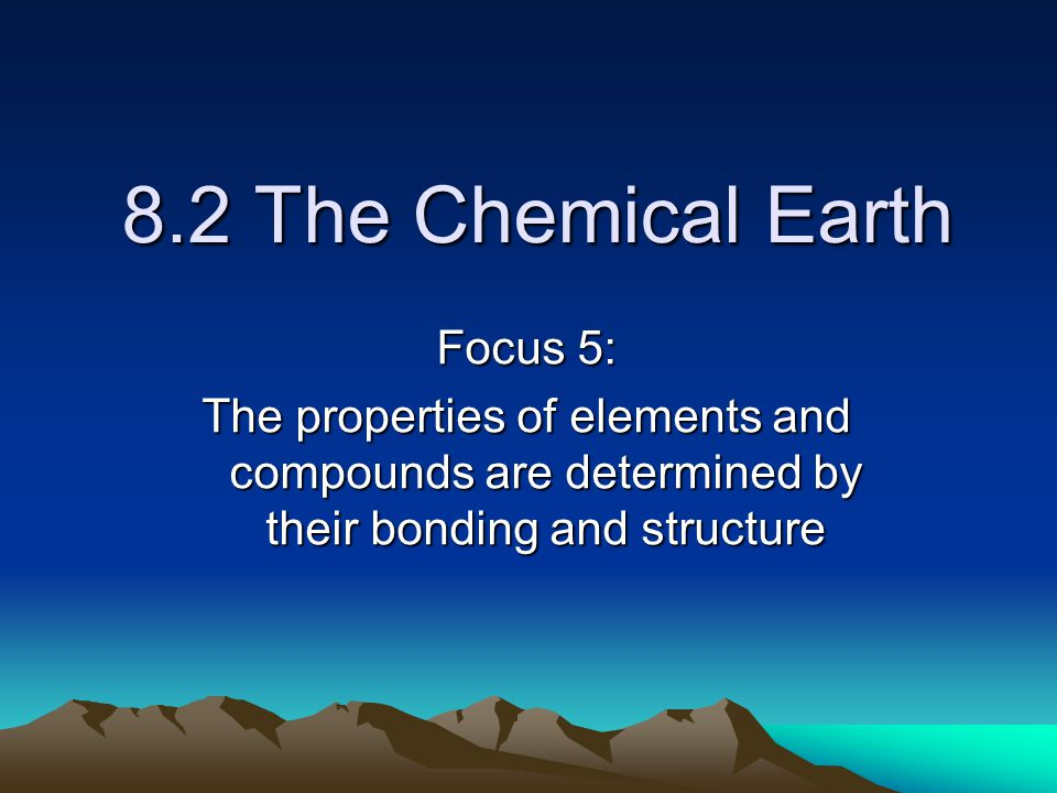 8.2 The Chemical Earth Focus 5: