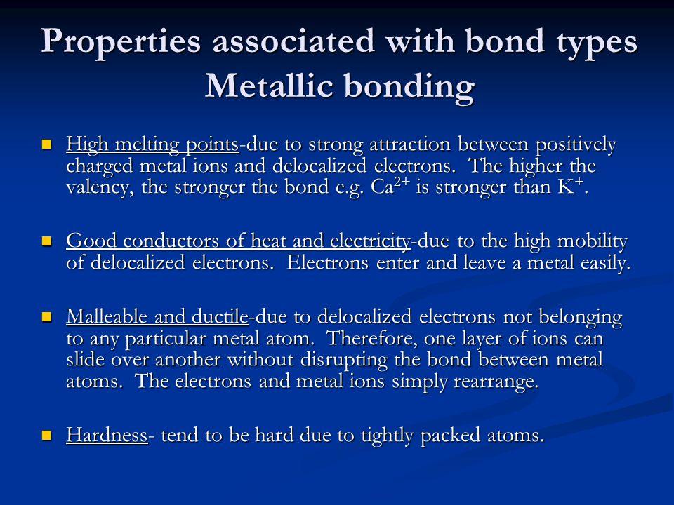 Properties associated with bond types Metallic bonding